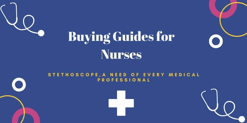 best stethoscope buying guides for nurses