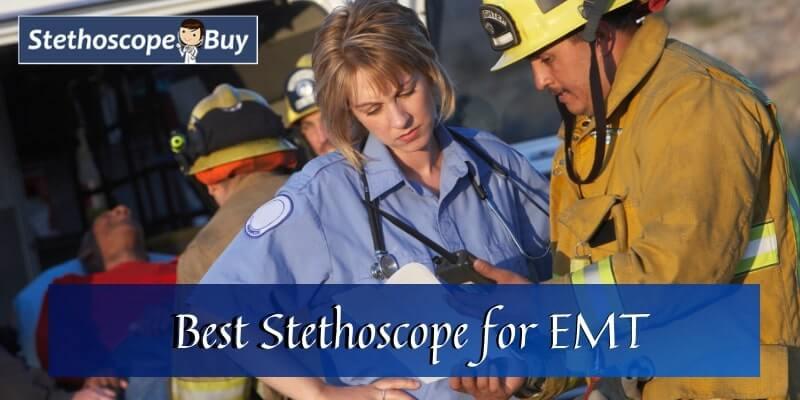 Best Stethoscope for EMT